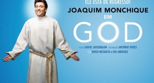 "TEATRO/HUMOR: """"GOD"", COM JOAQUIM MONCHIQUE"""